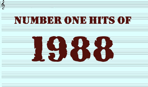 The number one hits of 1988 for 1988 hit songs